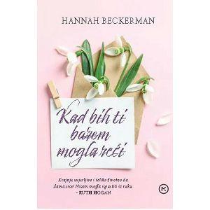 KAD BIH TI BAREM MOGLA REĆI Hannah Beckerman